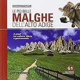 Le più belle malghe dell'Alto Adige. 61 escursioni adatte a tutti