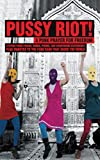 Pussy Riot!: A Punk Prayer For Freedom by Pussy Riot (2013-02-05)