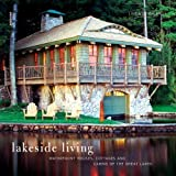 Lakeside Living: Waterfront Houses, Cottages, and Cabins of the Great Lakes by Linda Leigh Paul (2007-07-03)
