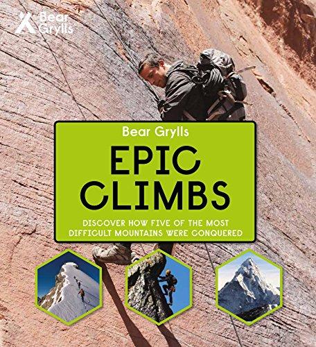Bear Grylls Epic Adventures Series - Epic Climbs por Bear Grylls