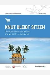 Knut bleibt sitzen: Der Möbelhandel, das Internet und wie schön es damals war Taschenbuch