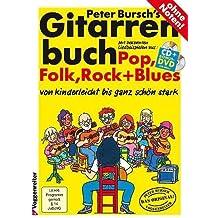 Peter Burschs Gitarrenbuch inkl. CD und Bonus-DVD: das erfolgreichste Lehrbuch für den leichten Einstieg ins Gitarrenspiel [Musiknoten] Peter Bursch
