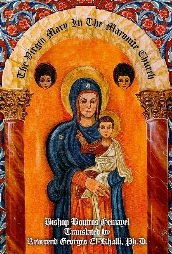 The Virgin Mary in the Maronite Church by Boutros Gemayel (2009-06-01) par Boutros Gemayel