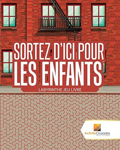 Sortez D'Ici Pour Les Enfants : Labyrinthe Jeu Livre