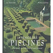 La France des piscines - The pools of France, past and present