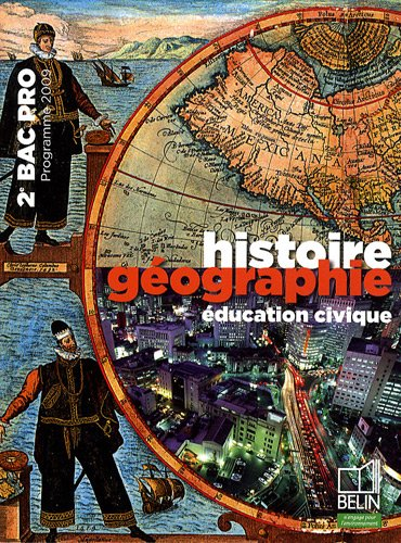 Histoire Géographie éducation civique 2e Bac pro : Programme 2009 petit format