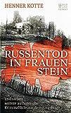 Russentod in Frauenstein: und sieben weitere authentische Kriminalfälle aus dem Erzgebirge