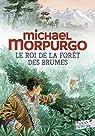 Le roi de la forêt des brumes par Morpurgo