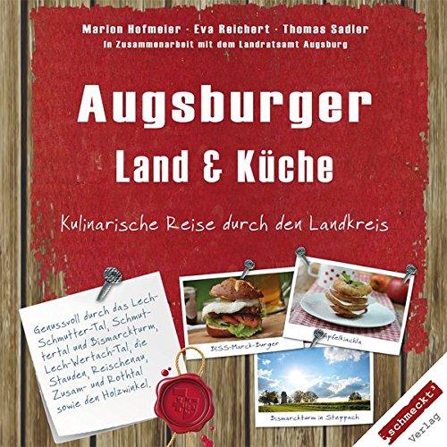 Augsburger Land & Küche: Kulinarische Reise durch den Landkreis (Küche Kulinarische)
