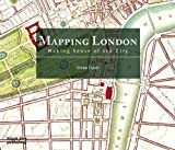 Mapping London: Making Sense of the City illustrated Edition by Simon Foxell published by Black Dog Publishing (2007)