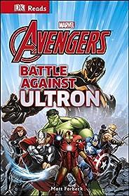 Marvel Avengers Battle Against Ultron: Marvel the Avengers Battle Against Ultron (DK Reads Reading Alone)