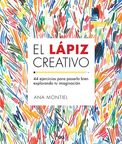 El lápiz creativo: 44 ejercicios para pasarlo bien explorando tu imaginación