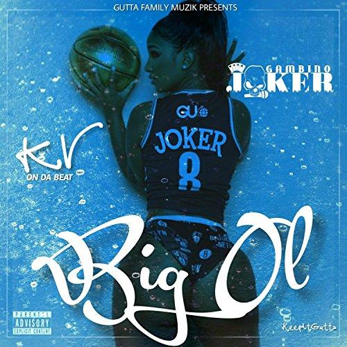 Big Ol [Explicit]