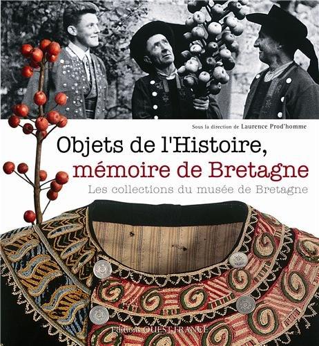 Objets de l'Histoire, mmoire de Bretagne : Les collections du muse de Bretagne