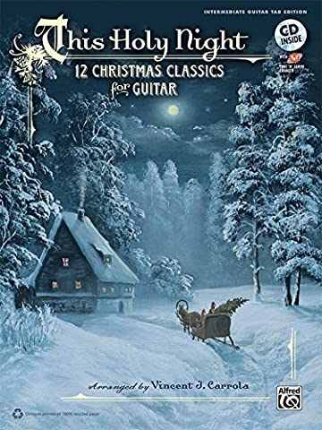 This Holy Night: 12 Christmas Classics for Guitar (Guitar TAB), Book & CD by Vincent J. Carrola (Christmas Guitar Tab)