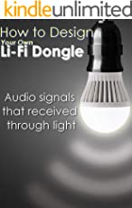 How to Design Your Own Li-Fi Dongle for audio and music applications :  play your audio signals through light