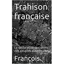 Trahison française: La déclaration des droits des peuples autochtones