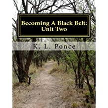 Becoming A Black Belt: Unit Two (Becoming A Black Belt: Character Building For The Martial Artist) (English Edition)