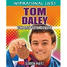 Tom Daley (Inspirational Lives)