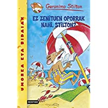 Ez zenituen oporrak nahi, Stilton?: Geronimo Stilton Euskera 19 (Libros en euskera)
