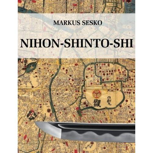 Nihon-shinto-shi - The History of the shinto Era of Japanese Swords by Markus Sesko (2013-04-13)