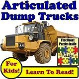 Children's Book: 'Articulated Dump Trucks Working In Construction: Awesome Articulated Dump Trucks Hauling and Dumping Dirt!'  (Over 45+ Photos of Articulated Dump Trucks Working With Descriptions)