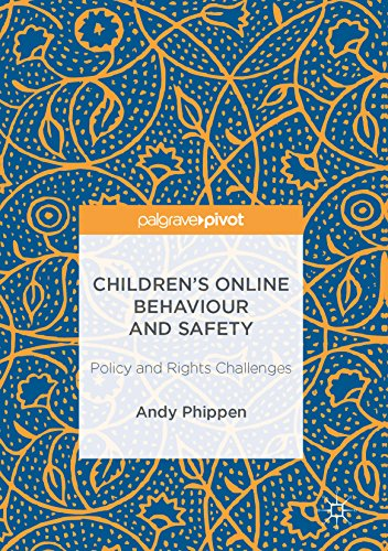 Children's Online Behaviour and Safety: Policy and Rights Challenges (Internet Gaming Law)