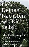 Liebe Deinen Nächsten wie Dich selbst: oder: Es ist genug für alle da! (Kleine spirituelle Reihe 2) (German Edition)