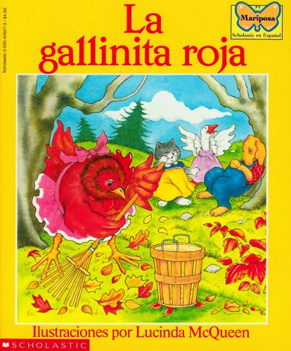 La Gallinita Roja (the Little Red Hen): (spanish Language Edition of the Little Red Hen) (Mariposa, Scholastic En Espa Nol) por Lucinda McQueen