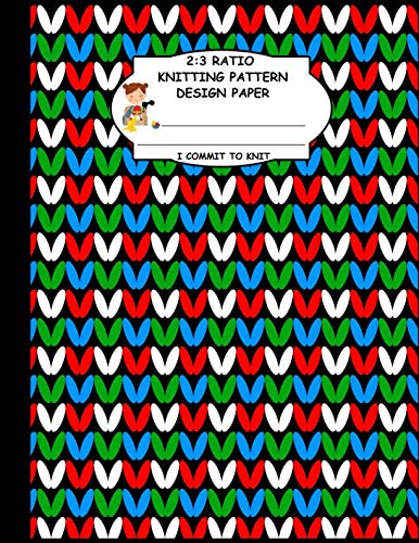 2:3 Ratio Knitting Pattern Design Paper. I Commit To Knit: Knitting Crochet Graph Paper For Designing Your Own Patterns. Blue Green Red White Original Knitting Pattern Cover.