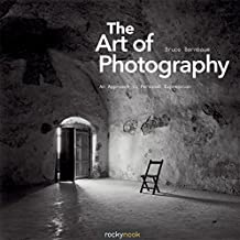 The Art of Photography: An Approach to Personal Expression (Photographic Arts Editions) by Bruce Barnbaum (2010-12-08)