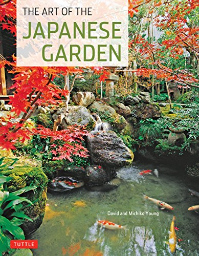 The Art of the Japanese Garden (English Edition) por David Young
