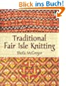 Traditional Fair Isle Knitting (Dover Knitting, Crochet, Tatting, Lace)