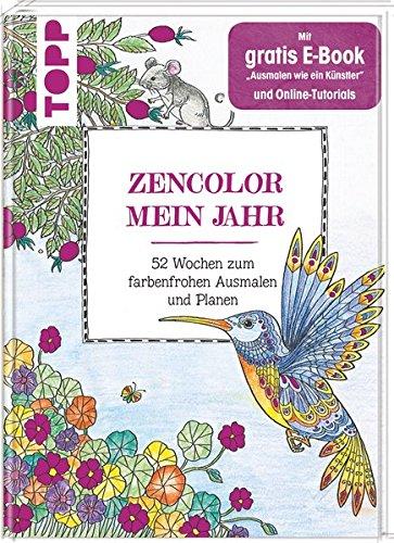 Zencolor: Mein Jahr: 52 Wochen zum farbenfrohen Ausmalen & Planen. Mit gratis E-Book 'Ausmalen wie...