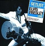 Elvis Presley: Setlist: the Very Best of Elvis Presley Live (Audio CD)