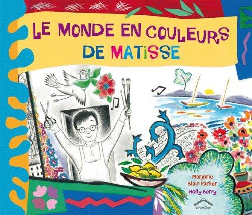 Le monde en couleurs de Matisse par Marjorie Blain Parker