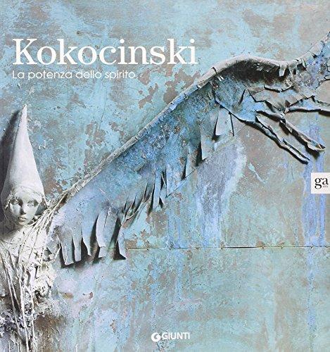 Kokocinski. La potenza dello spirito. Ediz. illustrata (Cataloghi mostre)