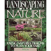 Landscaping with Nature: Using Nature's Designs by Jeff Cox (1996-02-02)