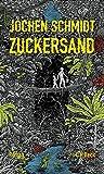 Zuckersand: Roman von Jochen Schmidt