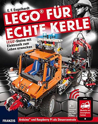 Preisvergleich Produktbild FRANZIS LEGO® für echte Kerle: LEGO®-Steine mit Elektronik zum Leben erwecken.