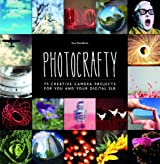 By Sue Venables - Photocrafty: 75 Creative Camera Projects for You and Your Digital SLR