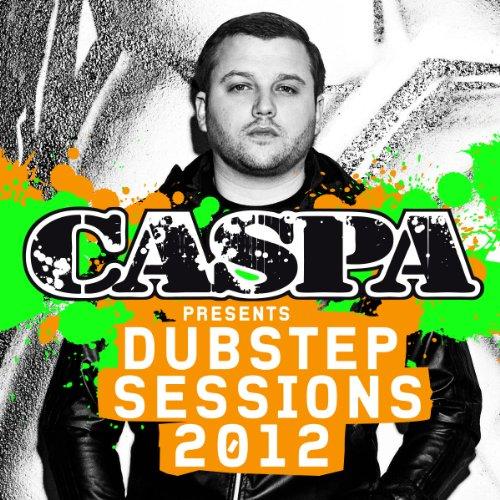 Caspa presents Dubstep Sessions
