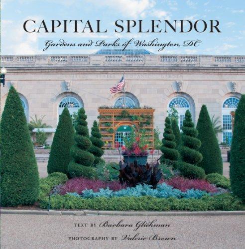 Capital Splendor: Parks & Gardens of Washington, D.C. (English Edition)