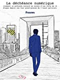 Telecharger Livres La decheance numerique comment un pretendu connard se releve d une chute de 16 etages depuis une tour prestigieuse de l ouest parisien (PDF,EPUB,MOBI) gratuits en Francaise