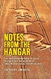Notes From the Hangar (Vol. 1, No.1): The Underground Base at Dulce, Scientology, Wilhelm Reich, and the Biological Theo
