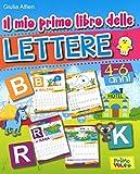 Il mio primo libro delle lettere. Ediz. illustrata