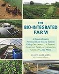 The Bio-Integrated Farm: A Revolution...
