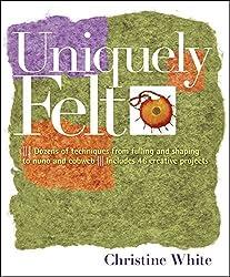 Uniquely Felt by Christine White (2007-11-14)