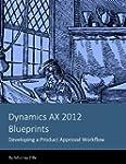 Dynamics AX 2012 Blueprints: Developi...