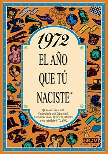 1972 EL AÑO QUE TU NACISTE (El año que tú naciste) por Rosa Collado